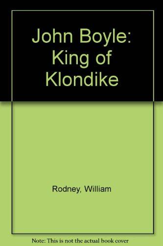 John Boyle: King of Klondike