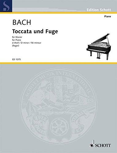 Toccata und Fuge d-Moll: BWV  565. Klavier oder Orgel. (Edition Schott)