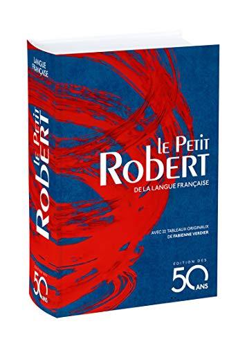 Le Petit Robert de la langue francaise - jaquette bleue: Avec 22 Tableaux Originaux de Fabienne Verdier (Dictionnaires le Robert)