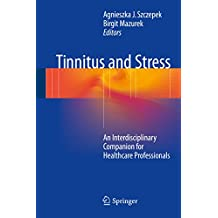 Tinnitus and Stress: An Interdisciplinary Companion for Healthcare Professionals (English Edition)