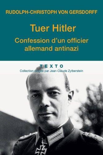 Tuer Hitler : Confession d'un officier allemand antinazi