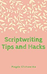 Scriptwriting Tips and Hacks