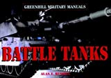 Battle Tanks: Revised Edition (Greenhill Military Manuals) by Alan K Russell (2006-02-19)
