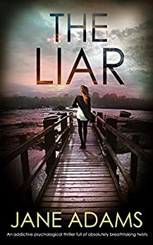 THE LIAR a stunning psychological thriller full of breathtaking twists (Detective Mike Croft Book 4) by [ADAMS, JANE]