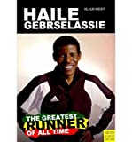 Haile Gebrselassie - The Greatest Runner of Them All (Paperback) - Common