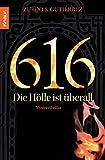 616 - Die Hölle ist überall: Mysterythriller - David Zurdo, Ángel Gutiérrez