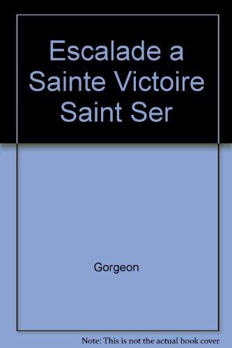 Escalade a Sainte Victoire Saint Ser par Gorgeon/Legier/Lucc