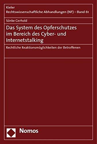 Das System des Opferschutzes im Bereich des Cyber- und Internetstalking: Rechtliche Reaktionsmöglichkeiten der Betroffenen (Kieler Rechtswissenschaftliche Abhandlungen (NF)) by Sönke Gerhold (2010-01-20)