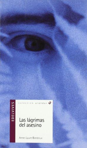 Las lágrimas del asesino/ The Murderer Tears par Anne-Laure Bondoux