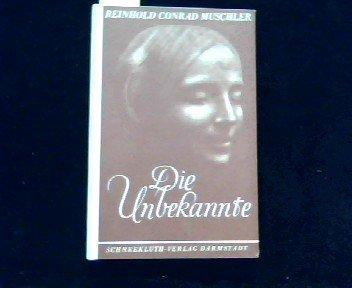 Die Unbekannte : Novelle. par Reinhold Conrad Muschler