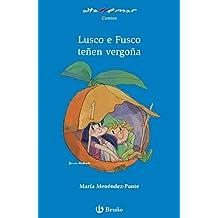 Lusco e Fusco teñen vergoña (Galego - A Partir De 6 Anos - Altamar)