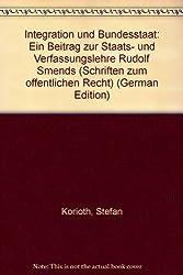 Integration und Bundesstaat.: Ein Beitrag zur Staats- und Verfassungslehre Rudolf Smends.