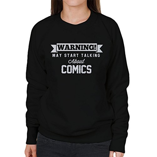 Warning May Start Talking About Comics Women's Sweatshirt