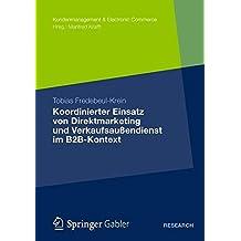 Koordinierter Einsatz von Direktmarketing und Verkaufsaußendienst im B2B-Kontext (Kundenmanagement & Electronic Commerce)