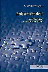 Reflexive Didaktik: Annäherungen an eine Schule für alle (Lehren und Lernen mit behinderten Menschen, Band 15)