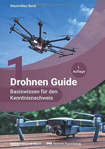 Drohnen Guide - Basiswissen für den Kenntnisnachweis -