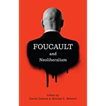 Foucault and Neoliberalism
