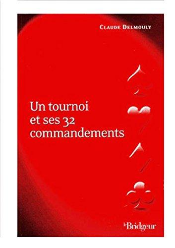 Un tournoi et ses 32 commandements par Claude Delmouly