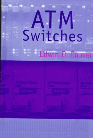 Atm Switches (Artech House Telecommunications Library) by Coover, Edwin R. (1997) Hardcover