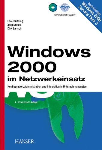 windows-2000-im-netzwerkeinsatz-konfiguration-administration-und-integration-in-unternehmensnetze