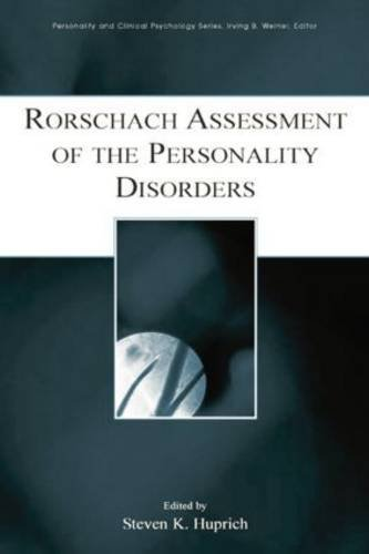 Rorschach Assessment of the Personality Disorders by Steven K. Huprich (Editor) (12-Jun-2015) Paperback