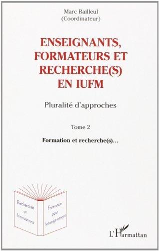 Enseignants, formateurs et recherche(s) en iufm tome 2 by Marc Bailleul (2005-02-02)