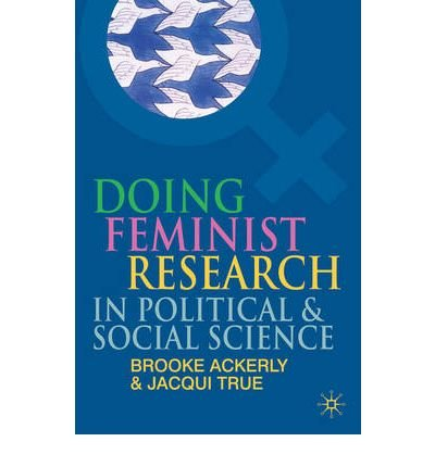 [( Doing Feminist Research in Political and Social Science By Ackerley, Brooke ( Author ) Paperback Sep - 2010)] Paperback