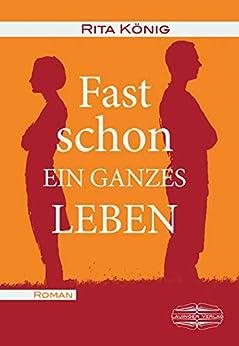 Descargar Libros Gratis Fast schon ein ganzes Leben Epub Libres Gratis