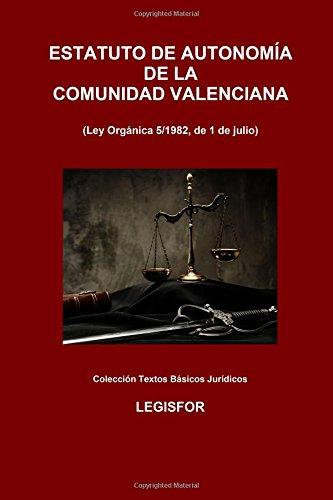 Estatuto de Autonomía de la Comunidad Valenciana: edición 2018 (Colección Textos Básicos Jurídicos)