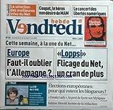 """VENDREDI HEBDO [No 28] du 29/05/2009 - """"coupat, le heros non desire de mam le concert des libertes numeriques europe , faut-il oublier l'allemagne loppsi; flicage du net, un cran de plus elections europeennes, pour qui votent les blogueurs - freakylady,la prof de lycee sur myspace sabine herold invitee de la redaction cala bruni chante susan boyle - l'image"""""""