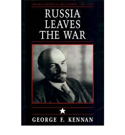 Olive Leaf American (RUSSIA LEAVES THE WAR: SOVIET-AMERICAN RELATIONS, 1917-1920 (SOVIET-AMERICAN RELATIONS, 1917-1920 #01) BY (Author)Kennan, George Frost[Paperback]Nov-1989)