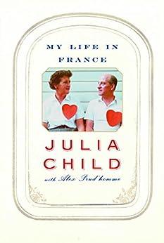 My Life in France par [Child, Julia, Prud'Homme, Alex]