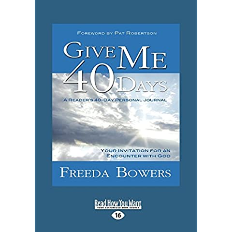 Give Me 40 Days (Large Print 16pt) by Freeda Bowers (Large Print, 19 Dec 2011) Paperback