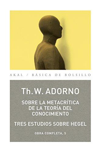 Sobre la metacrítica de la teoría del conocmiento (Básica de Bolsillo - Adorno)