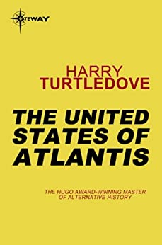 The United States of Atlantis by [Turtledove, Harry]