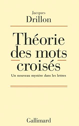 Théorie des mots croisés : Un nouveau mystère dans les lettres par Jacques Drillon