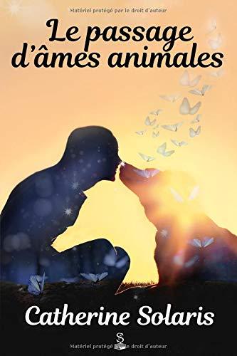Le passage d'âmes animales par  Catherine Solaris