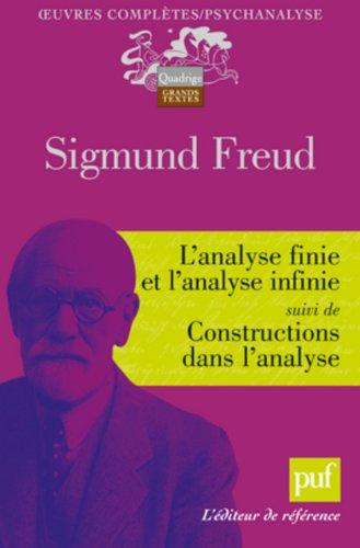 L'analyse finie et l'analyse infinie suivi de Constructions dans l'analyse par Sigmund Freud