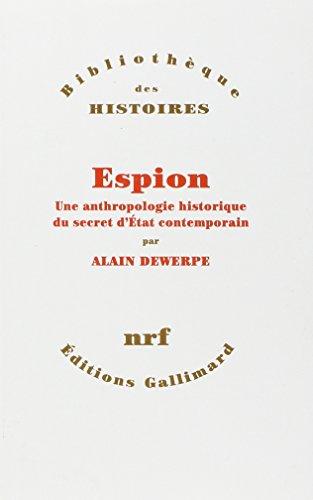 Espion: Une anthropologie historique du ...