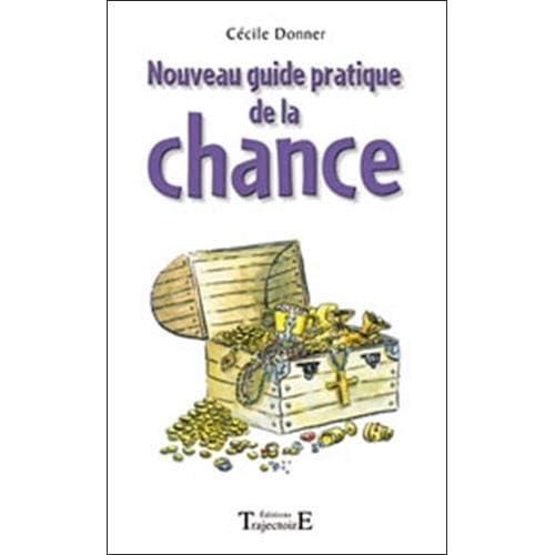 Nouveau guide pratique de la chance