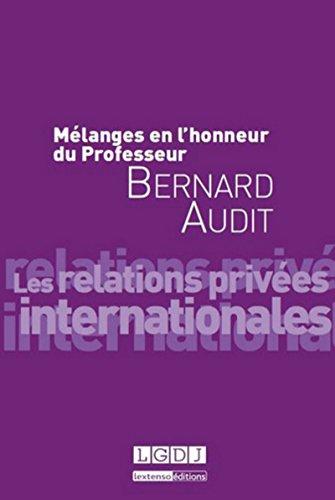 Mélanges en l'honneur de Bernard AUDIT. Les relations privées internationales par Collectif