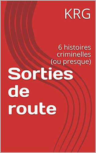 Couverture du livre Sorties de route: 6 histoires criminelles (ou presque)