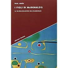 I figli di McDonald's. La globalizzazione dell'hamburger (Strumenti/Scenari)