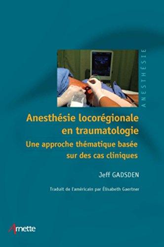 Anesthésie locorégionale en traumatologie: Une approche thématique basée sur des cas cliniques