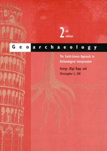 Geoarchaeology: The Earth-Science Approach to Archaeological Interpretation, Second Edition by George (Rip) Rapp Jr. (2006-05-11)