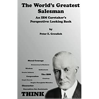 The World's Greatest Salesman: An IBM Caretaker's Perspective: Looking Back
