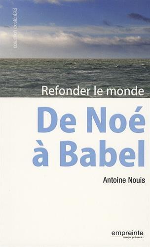 De Noé à Babel : Refonder le monde par Antoine Nouis