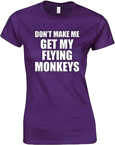 Don't Make Me Get My Flying Monkeys, Ladies Printed T-Shirt