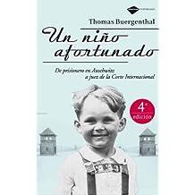 Un ni??o afortunado: De prisonero en Auschwitz a juez de la Corte Internacional (Plataforma testimonio) (Spanish Edition) by Thomas Buergenthal (2008-02-01)
