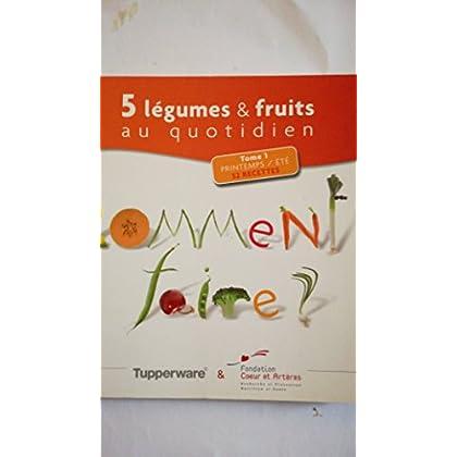 5 legumes et fruits au quotidien tome 1 printemps été 52 recettes